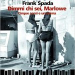 Dimmi chi sei, Marlowe di Frank Spada