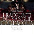 I racconti del sangue e dell'acqua di Daniele Picciuti