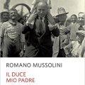 Il Duce mio padre di Romano Mussolini