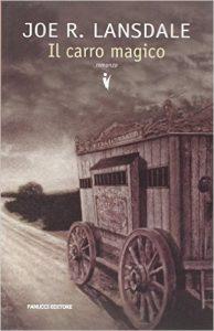 Il carro magico di Joe R. Lansdale