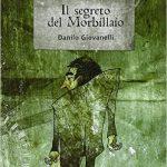 Il segreto del Morbillaio di Danilo Giovanelli