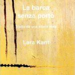 La barca senza porto di Lara Kant