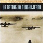La battaglia d'Inghilterra di Len Deighton
