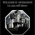 La casa sull'abisso di William Hope Hodgson