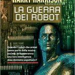 La guerra dei robot di Harry Harrison