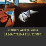 La macchina del tempo di Herbert George Wells