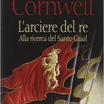 L'arciere del Re di Bernard Cornwell