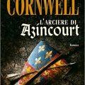 L'arciere di Azincourt di Bernard Cornwell