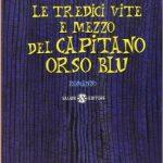 Le 13 vite e mezzo del Capitano Orso Blu di Walter Moers