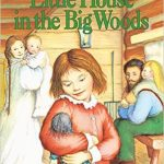 Little house in the Big Woods di Laura Ingalls Wilder