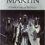 L'ombra della profezia di George Raymond Richard Martin