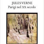 Parigi nel XX secolo di Jules Verne