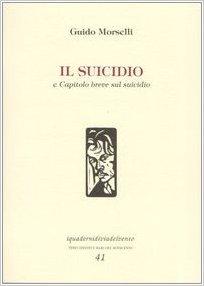 Suicidio – Capitolo breve sul suicidio di Guido Morselli