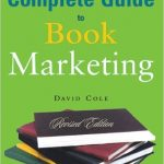 The complete guide to book marketing di David Cole