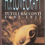 Tutti i racconti 1897-1922 di HP Lovecraft