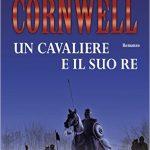 Un cavaliere e il suo Re di Bernard Cornwell