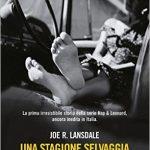 Una stagione selvaggia di Joe R. Lansdale